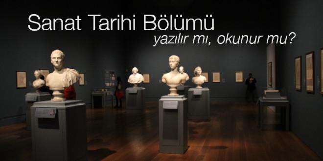 Sanat Tarihi Bölümü Okunur mu?